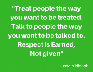 Treat-people-the-way-you-want-to-be-treated.-Talk-to-people-the-way-you-want-to-be-talked-to.-Respect-is-Earned-Not-given_Add-heading-300x233